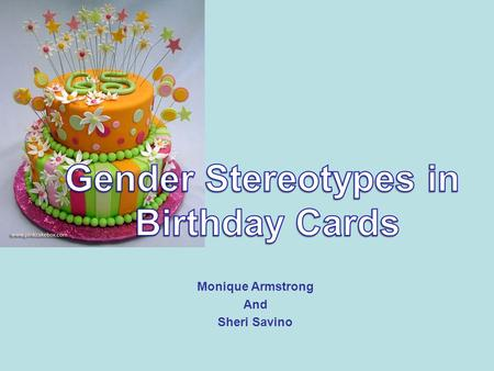 Monique Armstrong And Sheri Savino. Explain how each perspective is applied to birthday cards: Structural functional, symbolic interaction, and social.