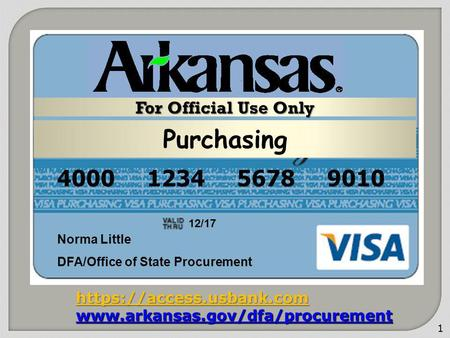 1 4000 1234 5678 9010 Norma Little DFA/Office of State Procurement 12/17 https://access.usbank.com  For Official Use Only.