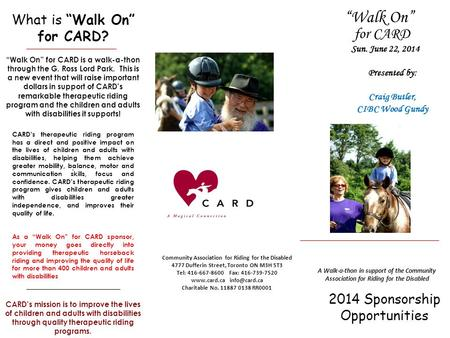 2014 Sponsorship Opportunities Community Association for Riding for the Disabled 4777 Dufferin Street, Toronto ON M3H 5T3 Tel: 416-667-8600 Fax: 416-739-7520.