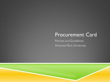 Procurement Card Policies and Guidelines Arkansas Tech University.