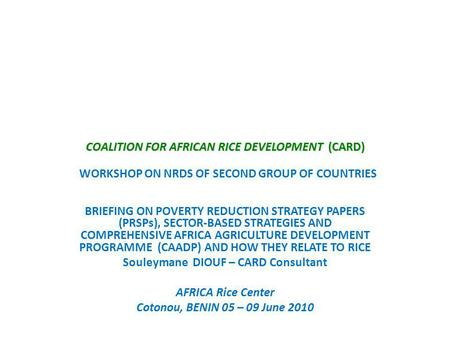 COALITION FOR AFRICAN RICE DEVELOPMENT (CARD) COALITION FOR AFRICAN RICE DEVELOPMENT (CARD) WORKSHOP ON NRDS OF SECOND GROUP OF COUNTRIES BRIEFING ON POVERTY.