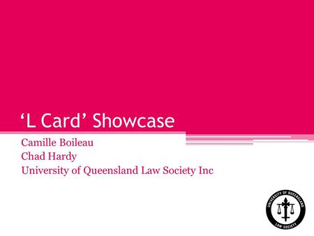 L Card Showcase Camille Boileau Chad Hardy University of Queensland Law Society Inc.