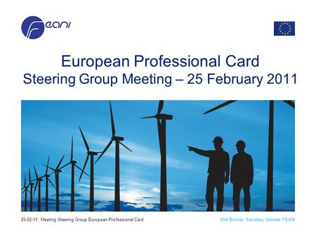 Dirk Bochar, Secretary General FEANI25-02-11, Meeting Steering Group European Professional Card European Professional Card Steering Group Meeting – 25.