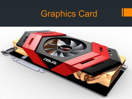 Graphics Card. Definition A video card (also called a video adapter, display card, graphics card, graphics board, display adapter or graphics adapter)