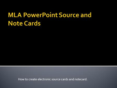 How to create electronic source cards and notecard.