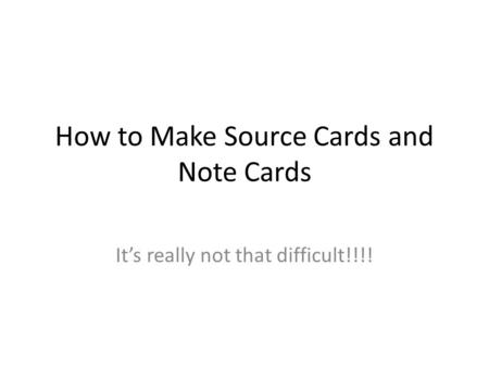 How to Make Source Cards and Note Cards