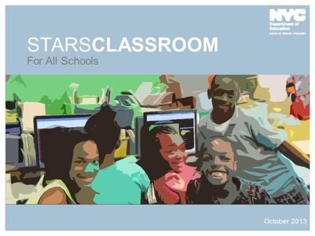 STARSCLASSROOM For All Schools October 2013. STARS is the application all schools use to record offered courses, teacher assignments, and student schedules.