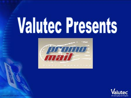 Copyright 2006 Valutec Card Solutions. 2 PromoMail - What is it? Product that allows a merchant to build a promotional direct mail campaign start to finish.