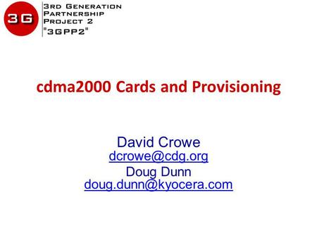 Cdma2000 Cards and Provisioning David Crowe  Doug Dunn