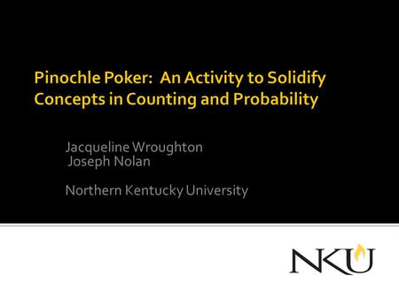 Jacqueline Wroughton Joseph Nolan Northern Kentucky University.