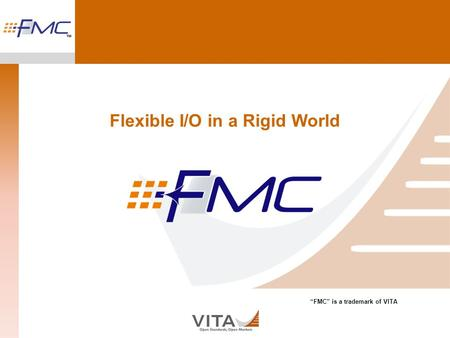 Flexible I/O in a Rigid World