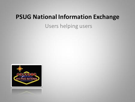 PSUG National Information Exchange Users helping users.