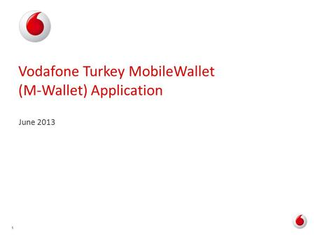 11 Vodafone Turkey MobileWallet (M-Wallet) Application June 2013.