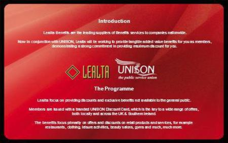 Introduction Lealta Benefits are the leading suppliers of Benefits services to companies nationwide. Now in conjunction with UNISON, Lealta will be working.