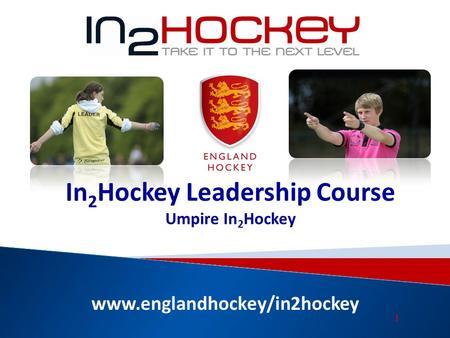 Www.englandhockey/in2hockey In 2 Hockey Leadership Course Umpire In 2 Hockey 1.