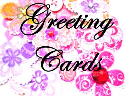 Greeting Cards.
