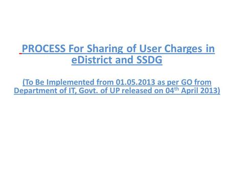 PROCESS For Sharing of User Charges in eDistrict and SSDG