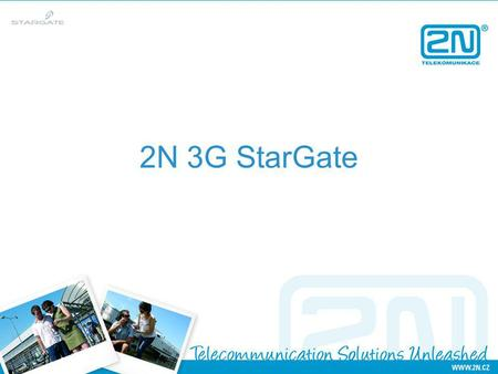 2N 3G StarGate. 2N 3G STARGATE Easy upgrade from GSM version (by replacing GSM cards) All features (except switching of SIM cards) remain unchanged Combination.