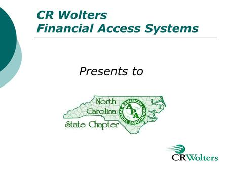 CR Wolters Financial Access Systems Presents to. What do they have in common? McDonalds Dominos Pizza UPS Blockbuster U-Haul Sears Roebuck Coca Cola U.S.