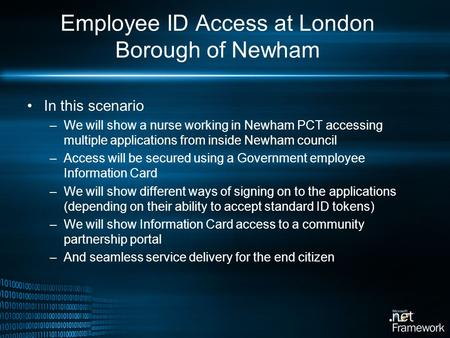 Employee ID Access at London Borough of Newham In this scenario –We will show a nurse working in Newham PCT accessing multiple applications from inside.