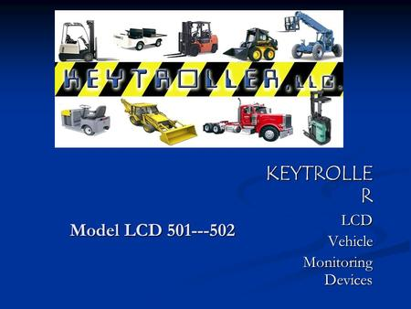 Model LCD 501---502 KEYTROLLE R LCDVehicle Monitoring Devices Monitoring Devices.