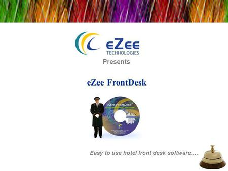 Presents eZee FrontDesk Easy to use hotel front desk software…..