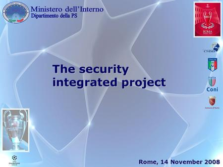 The security integrated project Rome, 14 November 2008.