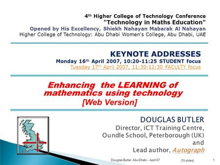 Enhancing the LEARNING of mathematics using technology [Web Version] KEYNOTE ADDRESSES Monday 16 th April 2007, 10:20-11:25 STUDENT focus Tuesday 17 th.