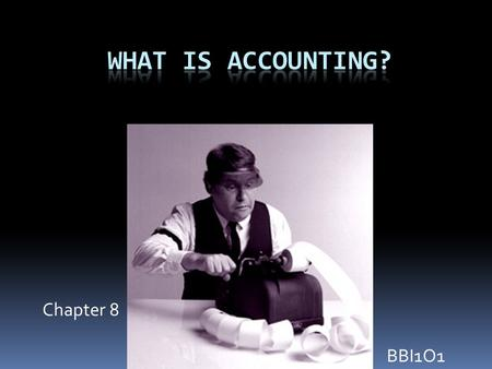 Chapter 8 BBI1O1. Opening Activity What do you OWN? What do you OWE? What I OWN – What I OWE = Personal Net Worth.