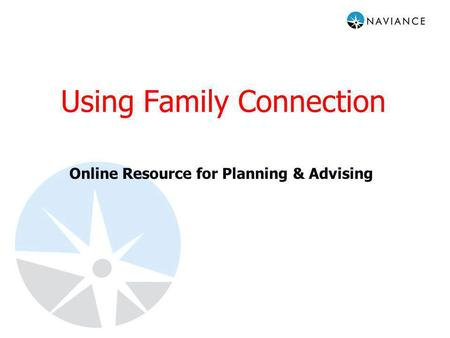 Using Family Connection Online Resource for Planning & Advising.