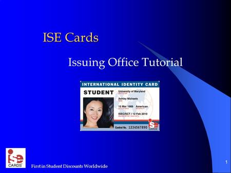First in Student Discounts Worldwide 1 ISE Cards Issuing Office Tutorial.