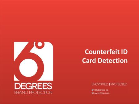 Counterfeit ID Card Detection. About Us Six Degrees Counterfeit Prevention, LLC (6DCP) is a leading marketing and distribution firm for CryptoCodex LTD.,