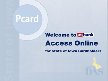 Welcome to Access Online for State of Iowa Cardholders.