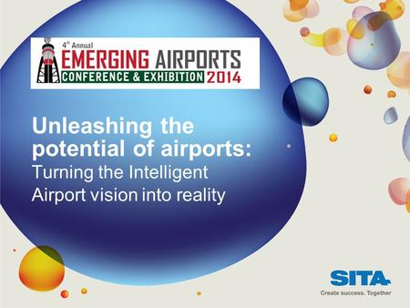 Unleashing the potential of airports: Turning the Intelligent Airport vision into reality 1.