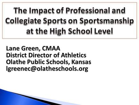 Lane Green, CMAA District Director of Athletics Olathe Public Schools, Kansas