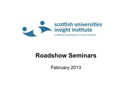 Roadshow Seminars February 2013. Members Objectives Impact on policy and practice Benefit members Financial sustainability Collaboration with like minded.