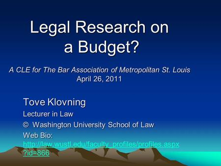 Tove Klovning Lecturer in Law © Washington University School of Law Web Bio: Web Bio:  ?id=866