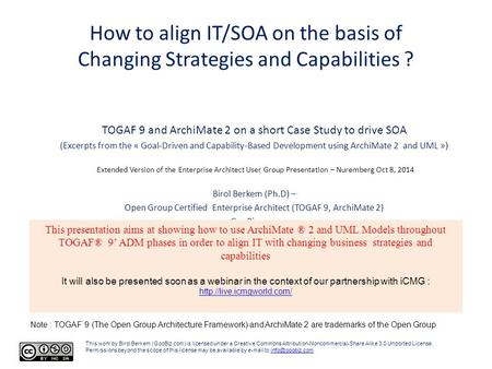 How to align IT/SOA on the basis of Changing Strategies and Capabilities ? TOGAF 9 and ArchiMate 2 on a short Case Study to drive SOA (Excerpts from the.