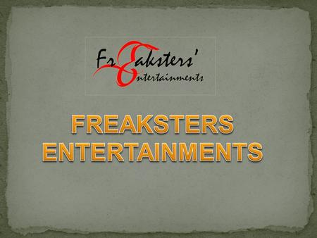 FREAKSTERS ENTERTAINMENTS