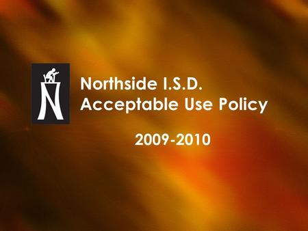 Northside I.S.D. Acceptable Use Policy 2009-2010.