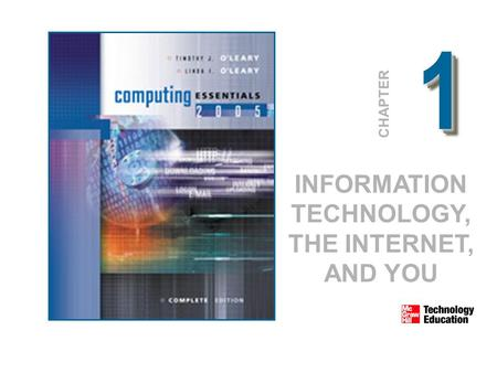 11 CHAPTER INFORMATION TECHNOLOGY, THE INTERNET, AND YOU.