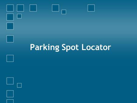 Parking Spot Locator. Problem Statement Difficulty finding parking spots in public places Takes time to find a parking spot Existing solution Hire people.
