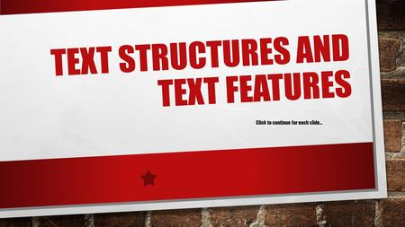 Text Structures and Text Features