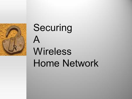 Securing A Wireless Home Network. Wireless Facts Range about 50 - 200 feet from access point Security anyone can eavesdrop on an unsecured wireless network.