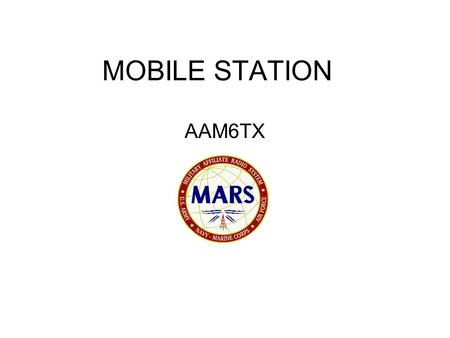 MOBILE STATION AAM6TX. EQUIPMENT Kenwood TS-B2000 with RC-2000 Remote head SGC SG-500 SS amplifier Hi-Q 5/160RT SS Antenna Turbo Tuner antenna controller.