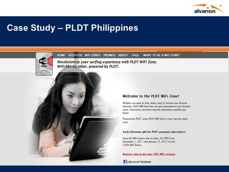 2012 Kick Off Case Study – PLDT Philippines. Proprietary Information. The Snopsis Wavion was the Winning Vendor for the Upgrade and Expansion of the PLDT.