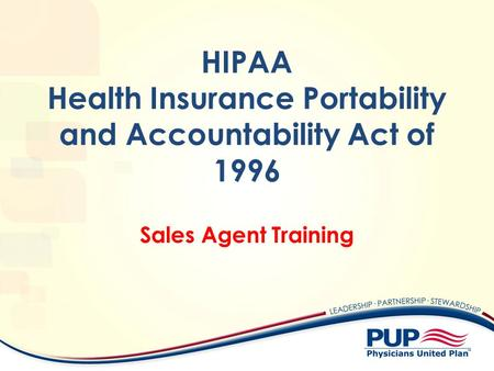 HIPAA Health Insurance Portability and Accountability Act of 1996 Sales Agent Training.