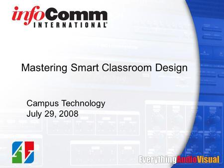 Mastering Smart Classroom Design Campus Technology July 29, 2008.