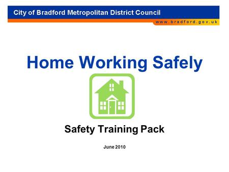Home Working Safely Safety Training Pack June 2010.