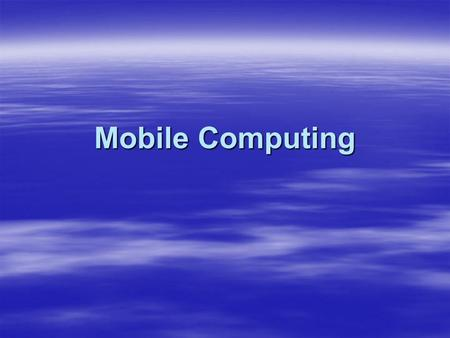 Mobile Computing. References 1- Mobile Computing: Technology, Applications and Service Creation 1- Mobile Computing: Technology, Applications and Service.